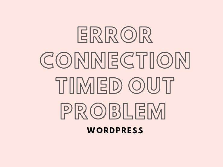 Error Connection Timed Out
