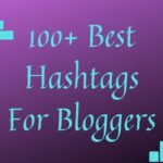 100+ Best Hashtags For Bloggers