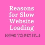 Reasons for Slow Website Loading