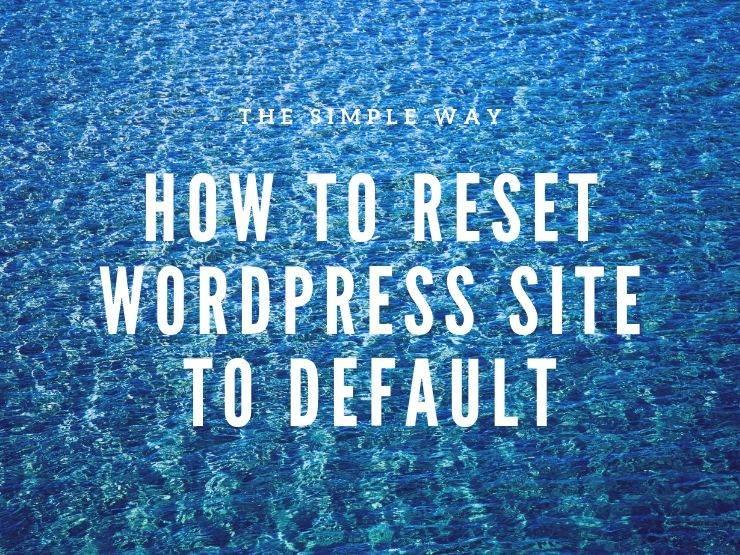 reset WordPress site