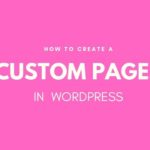 Create a Custom Page in WordPress