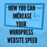 How you can increase your WordPress website speed