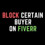 How to Block Certain Buyer On Fiverr