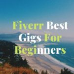 3 Best GIGS For Beginners on Fiverr