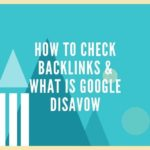 How To Check Backlinks To Your Site & Use The Google Disavow Tool