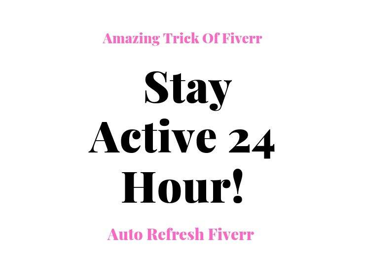 Stay Active 24 Hour On Fiverr