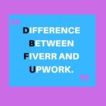 What is Difference Between Fiverr And Upwork