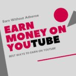 Earn Money On YouTube Without Adsense