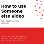 How to use Someone else video for monetization purposes