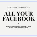 Access and Download Complete Facebook Account information