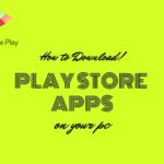How To Download Play store Apps on Your Laptop