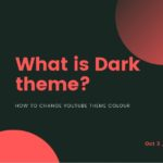 What is dark theme of Youtube How to change youtube colour