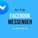 How To Use Facebook Messenger On Your Desktop PC