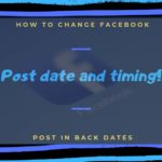 How To Change Facebook Post Date And Timings