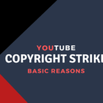 Youtube Copyright strike basics reasons