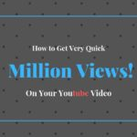 How to get million views on youtube