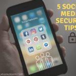 5 social media security tips