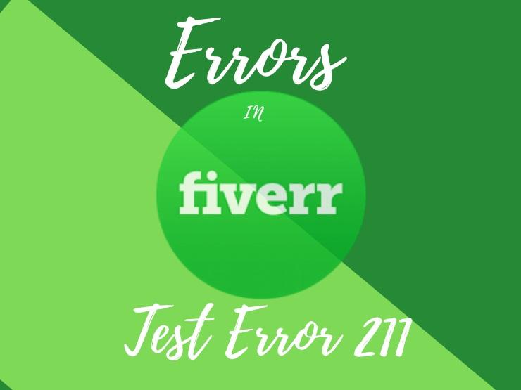 Fiverr test error 211